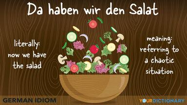 german idiom da haben wir den salat now we have the salad