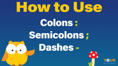how to use colons semicolons dashes