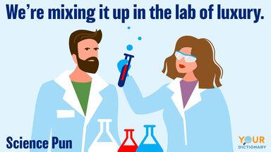science pun lab of luxury