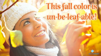 fall pun un-be-leaf-able