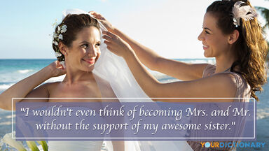 Bride and Sister as Bridesmaid Quotes Example