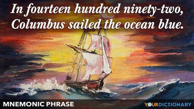 mnemonic phrase fourteen hundred ninety-two columbus sailed ocean blue