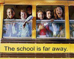The school is far away.
