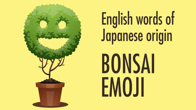 english words of Japanese origin bonsai emoji