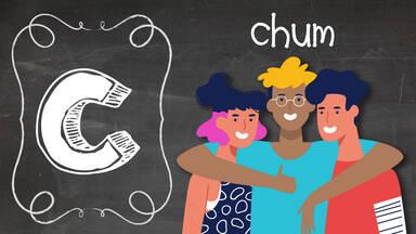 Positive C word Chum