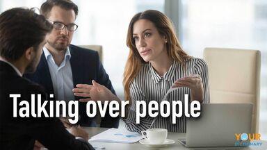 bad habit talking over people