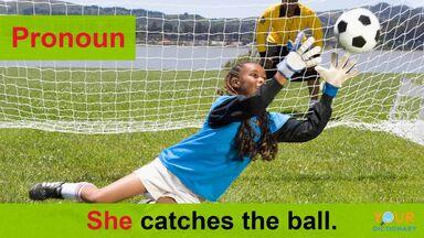 soccer player catching ball pronoun example