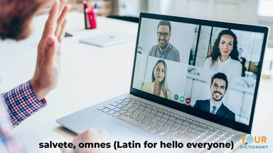 salivate, omnes latino for hello everyone remote meeting