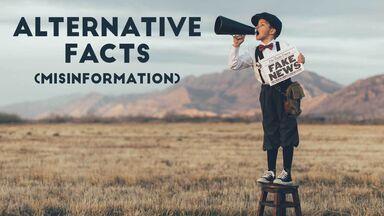 alternative facts misinformation doublespeak