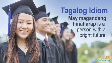 idioms in Tagalog with bright future example