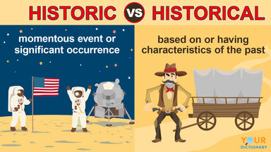 historic vs historical meaning examples