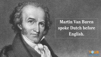 President Martin Van Buren spoke Dutch