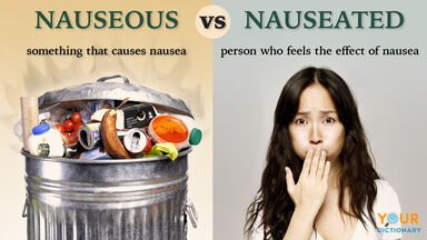 nauseous vs. nauseated comparison example