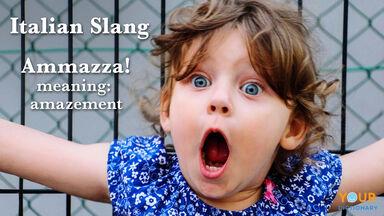 Italian slang example of ammazza