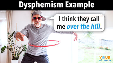 dysphemism example over the hill